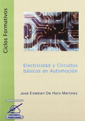 Electricidad y Circuitos Basicos en Automocion. (Ciclos Formativos)