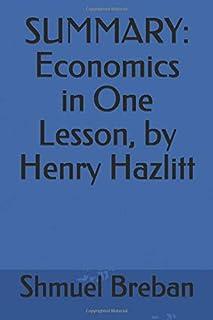 SUMMARY: Economics in One Lesson, by Henry Hazlitt (Busy Human's Summary)