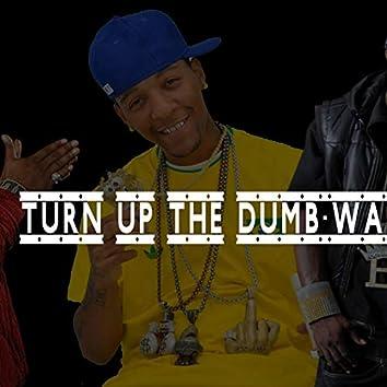 Turn Up the Dumb-Way