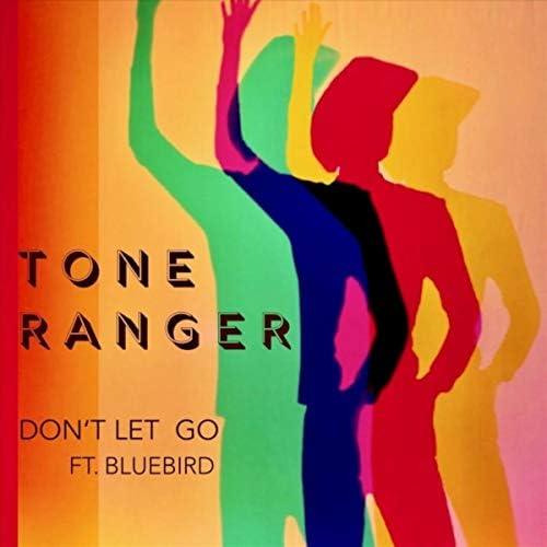 The Tone Ranger feat. Bluebird