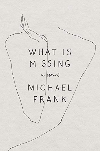 What Is Missing: A Novel