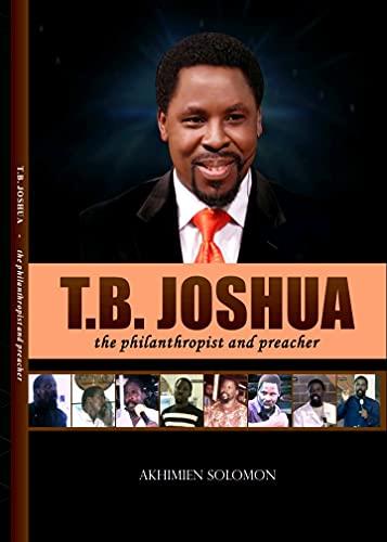 T. B. Joshua: the philanthropist and preacher