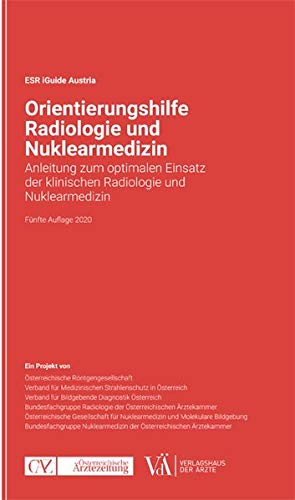 Orientierungshilfe Radiologie und Nuklearmedizin: Anleitung zum optimalen Einsatz der klinischen Radiologie und Nuklearmedizin