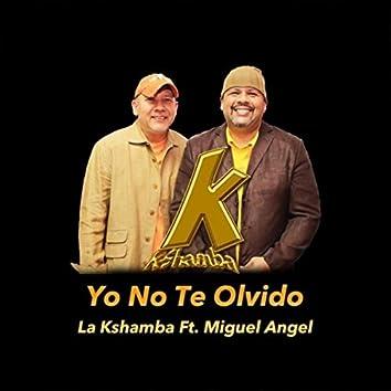 Yo No Te Olvido (feat. Miguel Angel)