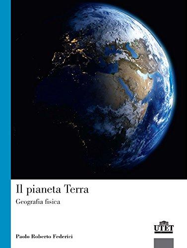 Il pianeta terra. Geografia fisica