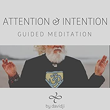 Attention & Intention (Guided Meditation)