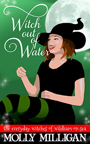 Witch Out Of Water (The Everyday Witches of Wildham-on-Sea Book 3)