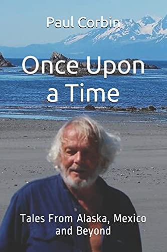 Once Upon a Time: Tales From Alaska, Mexico and Beyond
