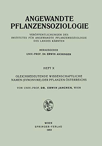 Gleichbedeutende Wissenschaftliche Namen (Synonyme) Der Pflanzen Österreichs (Angewandte Pflanzensoziologie (10), Band 10)