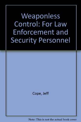 Weaponless Control: For Law Enforcement and Security Personnel