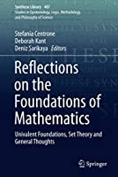 Reflections on the Foundations of Mathematics: Univalent Foundations, Set Theory and General Thoughts (Synthese Library, 407)