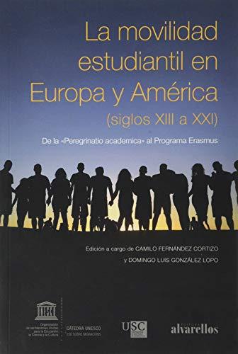 LA MOVILIDAD ESTUDIANTIL EN EUROPA Y AMÉRICA (SIGLOS XIII A XXI): De la 'Peregrinatio academica' al Programa Erasmus (Oeste [divulgación&ensaio])