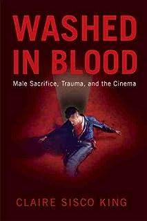 Washed in Blood: Male Sacrifice, Trauma and the Cinema