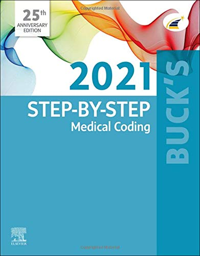 Compare Textbook Prices for Buck's Step-by-Step Medical Coding, 2021 Edition 1 Edition ISBN 9780323709262 by Elsevier