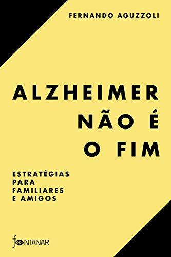Alzheimer não é o fim: Estratégias para familiares e amigos