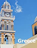 Greece: Coffee Table Photography Travel Picture Book Album Of A Country In Southeastern Europe And Ancient Athens City Large Size Photos Cover