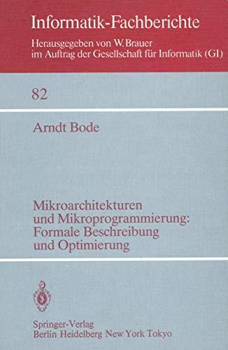 Mikroarchitekturen und Mikroprogrammierung: Formale Beschreibung und Optimierung (Informatik-Fachberichte (82), Band 82)