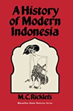 A History of Modern Indonesia: c. 1300 to the Present