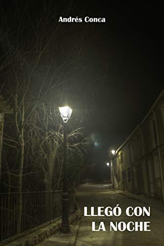 LLegó con la noche