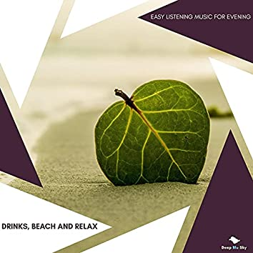 Drinks, Beach And Relax - Easy Listening Music For Evening