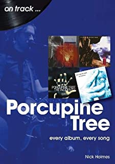 Porcupine Tree On Track: Every Album, Every Song