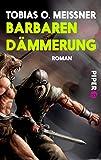Barbarendämmerung: Roman