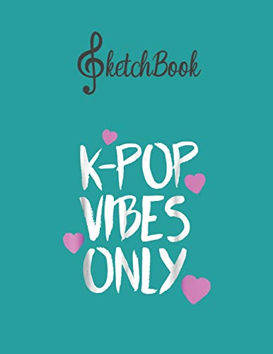 SketchBook: Kpop Vibes Only Kawaii Kpop Merchandise Blank Kpop Sketchbook for Girls Teens Kids Journal College Marble Size UnLined Notebook 110 Pages ... Little Kpop Fans Secret Diary and Journals
