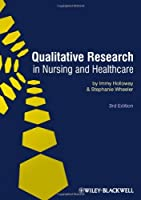 Qualitative Research in Nursing and Healthcare by Immy Holloway Stephanie Wheeler(2009-12-02)