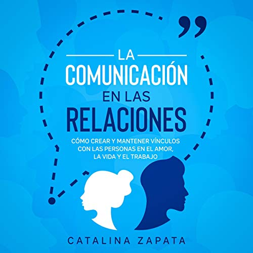 La Comunicación en las Relaciones [Communication in Relationships] Titelbild