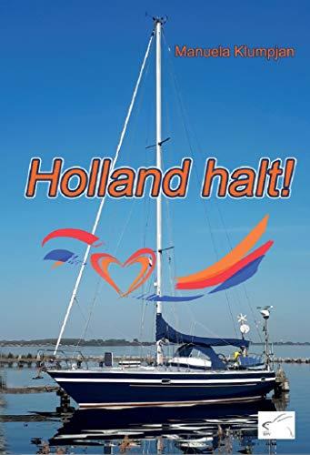 Holland halt!: Reiseführer Niederlande