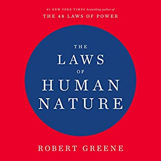 The Laws of Human Nature                   Written by:                                                                                                                                 Robert Greene                               Narrated by:                                                                                                                                 Paul Michael,                                                                                        Robert Greene                      Length: 28 hrs and 26 mins     478 ratings     Overall 4.7