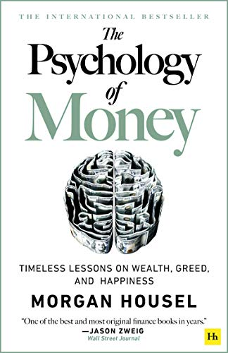 Real Estate Investing Books! -  The Psychology of Money: Timeless lessons on wealth, greed, and happiness
