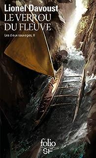 Les dieux sauvages, tome 2:Le verrou du fleuve par Lionel Davoust