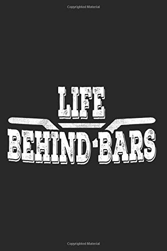 Life Behind Bars: Notebook For MTB E-Bike BMX Cyclist Mountain Bike Notes Journal Diary Planner (Ruled Paper, 120 Lined Pages, 6' x 9') Mountain Bike Saying For Bikers Life