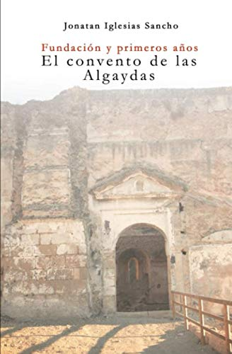 Fundación y primeros años: el convento de las Algaydas