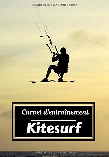 Carnet d'entraînement Kitesurf: Planifiez vos entraînements en avance   Exercice, commentaire et objectif pour chaque session d'entraînement   Passionnée de sport : Kitesurf  