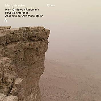 Mendelssohn: Elias, Op. 70, MWV A25 (Live)