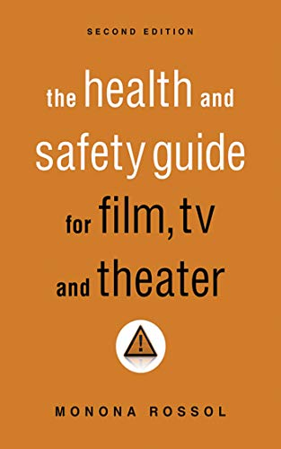 The Health & Safety Guide for Film, TV & Theater, Second Edition