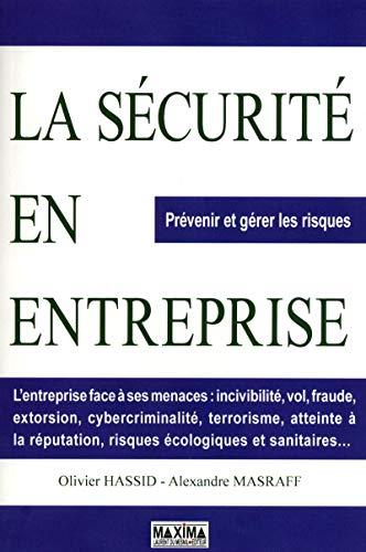 LA SECURITE EN ENTREPRISE - PREVENIR ET GERER LES RISQUES