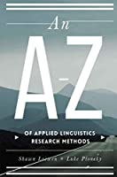 An A–Z of Applied Linguistics Research Methods