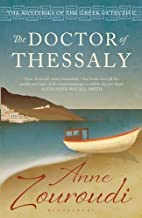 The Doctor of Thessaly: Reissued (Mysteries of/Greek Detective 3) by Zouroudi, Anne (2011) Paperback