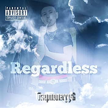 Regardless