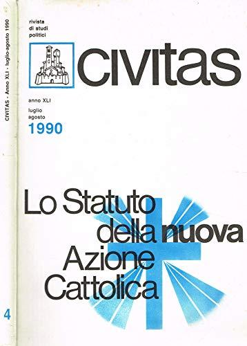 Civitas. Rivista bimestrale di studi politici anno XLI n.4. Lo statuto della nuova azione cattolica.