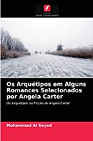 Os Arquétipos em Alguns Romances Selecionados por Angela Carter