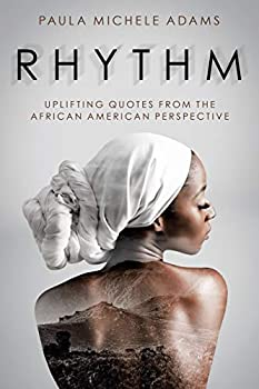 Rhythm  Uplifting Quotes from the African American Perspective