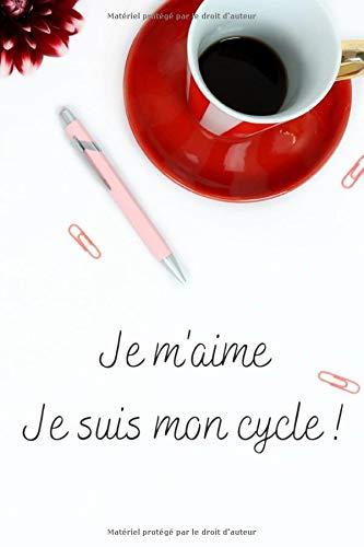 Je m'aime Je suis mon cycle !: Mon carnet pour suivre mon cycle menstruel et être à l'écoute de mon corps. 100 pages. 6*9 pouces. Couverture mate. Papier crème.