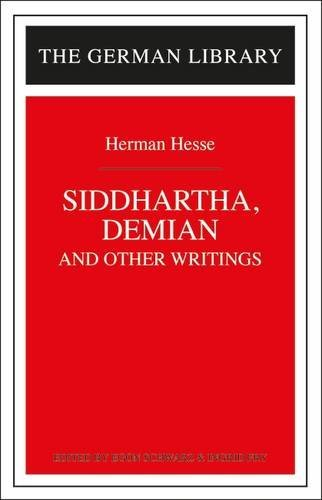 Siddhartha, Demian, and Other Writings: Hermann Hesse (German Library)