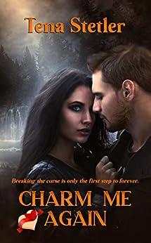 Charm Me Again by [Tena Stetler]