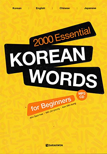 2000 Essential Korean Words for Beginners: Korean-English-Chinese-Japanese - Classified by Ahn Seol-hee (2008-12-31) (English, Japanese, Chinese and Korean Edition)