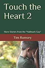 """Touch the Heart 2: More Stories from the """"Hallmark Guy"""""""